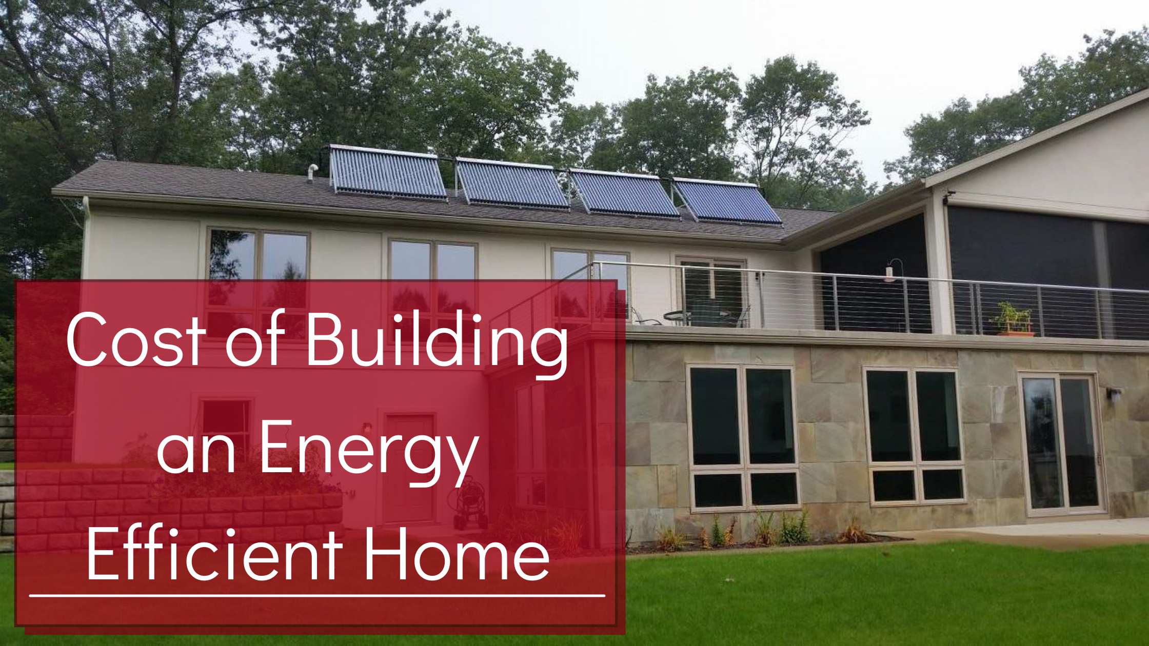 How Much Does an Energy Efficient Custom Home Cost in Grand Rapids, MI?